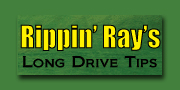 Rippin Rays Long Drive Tips